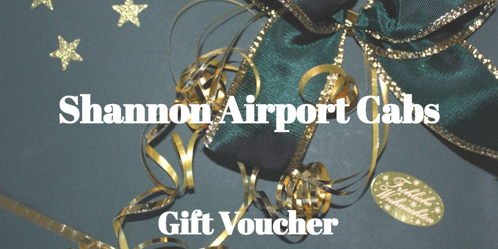 Surprise a Loved One, Friend or Client with a Shannon Airport Cabs Christmas Voucher